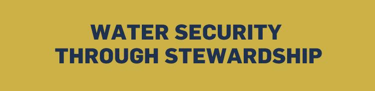 Water Security through Stewardship